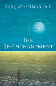 Book Cover: The Re-Enchantment by Hank Wesselman, PhD