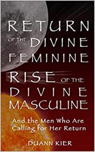 Book Cover: Return of the Divine Feminine, Rise of the Divine Masculine Duann Kier