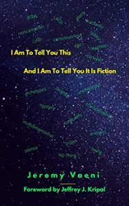 Book Cover: I Am To Tell You This and I Am To Tell You It Is Fiction