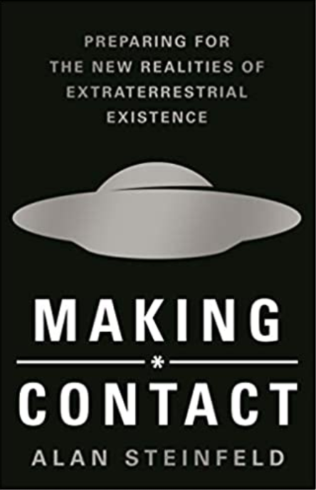 Book Cover: Making * Contact: Preparing for the New Realities of Extraterrestrial Existence