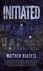 Book Cover: Initiated: UAP, Dreams, Depression, Delusions, Shadow People, Psychosis, Sleep Paralysis, and Pandemics
