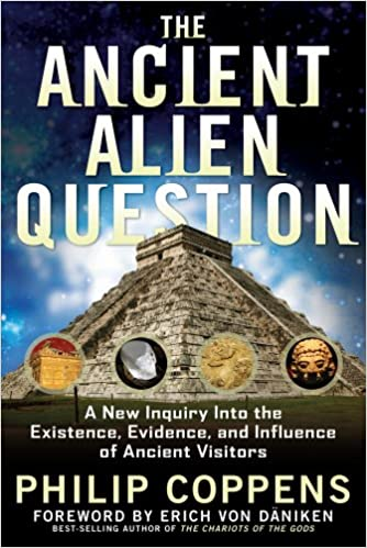 Book Cover: The Ancient Alien Question by Philip Coppens