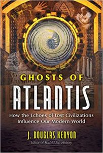 Book Cover: Ghosts of Atlantis: How the Echoes of a Lost Civilization Influence Our Modern World